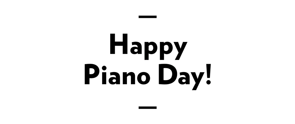 Happy Piano Day